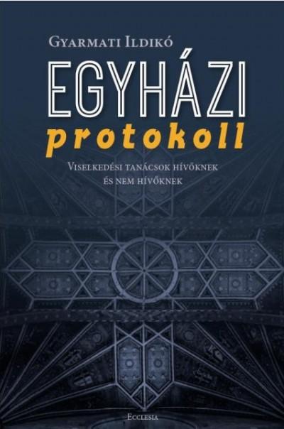 Gyarmati Ildikó - Egyházi protokoll