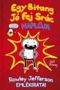 Jeff Kinney - Egy Bitang Jó Fej Srác Naplója