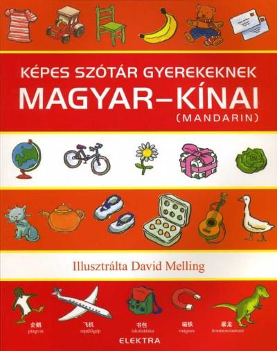 Neil Morris  (Szerk.) - Képes szótár gyerekeknek - Magyar-kínai (mandarin)