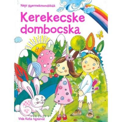 Dávid Ildikó  (Szerk.) - Kerekecske dombocska - Népi gyermekmondókák