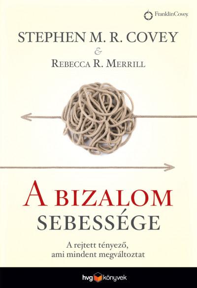 Stephen M. R. Covey - Rebecca R. Merrill - A bizalom sebessége