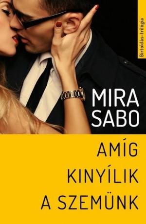 Mira Sabo - Am�g kiny�lik a szem�nk
