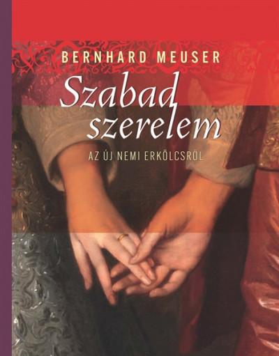 Bernhard Meuser - Szabad szerelem