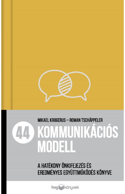 Mikael Krogerus - Roman Tschäppeler - 44 kommunikációs modell