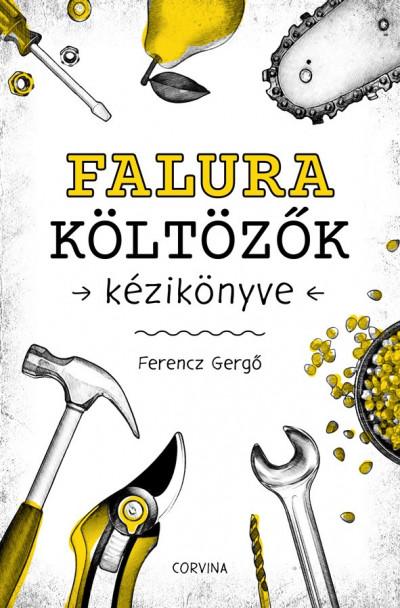 Ferencz Gergő - Falura költözők kézikönyve