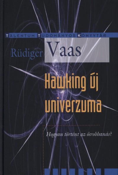 Rüdiger Vaas - Hawking új univerzuma