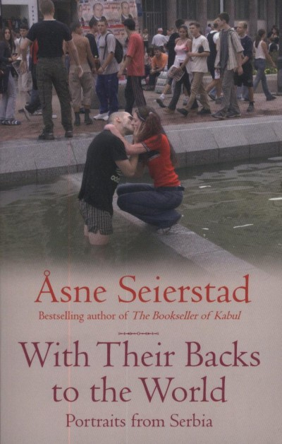 Asne Seierstad - With Their Back to the World