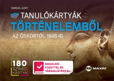 Farkas Judit - Tanulókártyák történelemből - Az őskortól 1848-ig