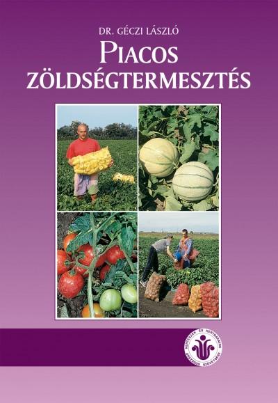 Géczi László - Piacos zöldségtermesztés