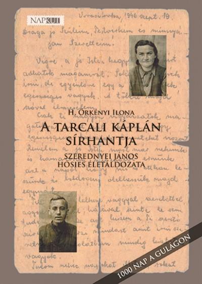 H. Örkényi Ilona - A tarcali káplán sírhantja