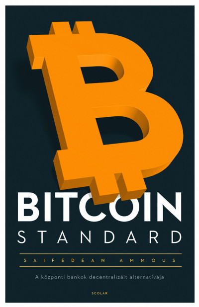 Saifedean Ammous - Bitcoin Standard