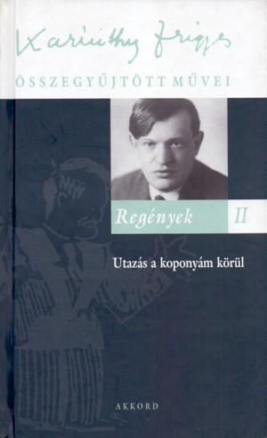 Karinthy Frigyes - Reg�nyek II.