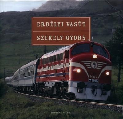 Máthé Zoltán  (Szerk.) - Nagy Tamás  (Szerk.) - T. Hámori Ferenc  (Szerk.) - Erdélyi vasút - Székely gyors