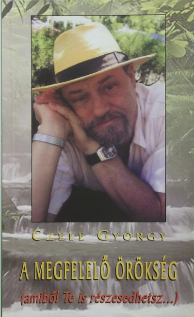 Czele György - A megfelelő örökség