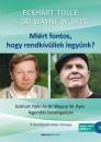 Dr. Wayne W. Dyer - Eckhart Tolle - Miért fontos, hogy rendkívüliek legyünk? - Ajándék DVD-melléklettel - 2.kiadás
