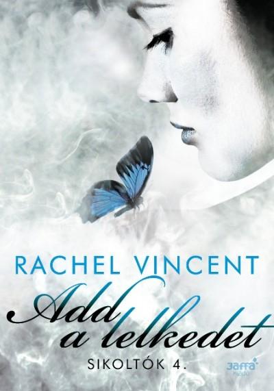 Rachel Vincent - Add a lelkedet