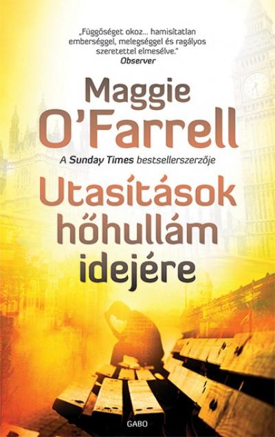 Maggie O'Farrell - Utasítások hőhullám idejére
