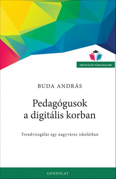 Buda András - Pedagógusok a digitális korban