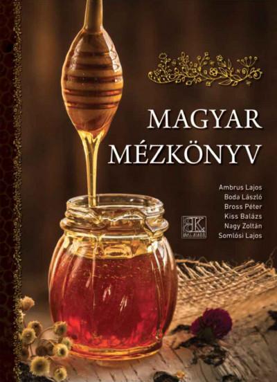 Boda László  (Szerk.) - Magyar mézkönyv