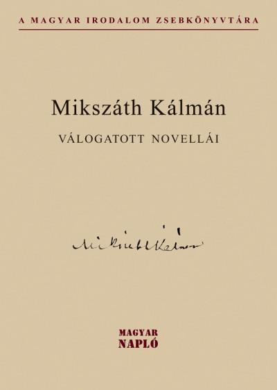 Mikszáth Kálmán - Nagy Gábor  (Vál.) - Mikszáth Kálmán válogatott novellái