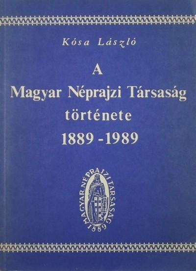 Kósa László - A Magyar Néprajzi Társaság története