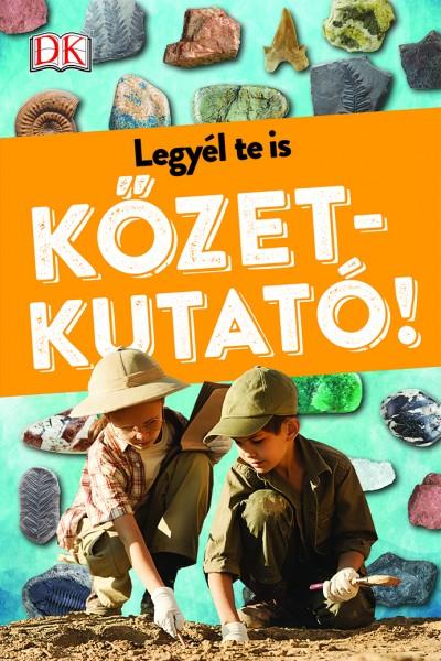 Krausz Veronika  (Szerk.) - Legyél te is kőzetkutató!