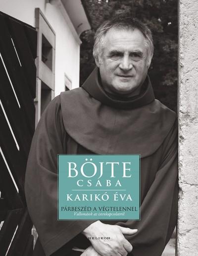 Böjte Csaba - Karikó Éva - Párbeszéd a végtelennel