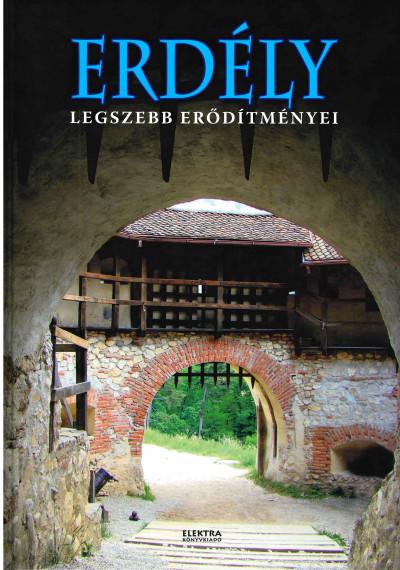 Bernáth István - Erdély legszebb erődítményei és várai