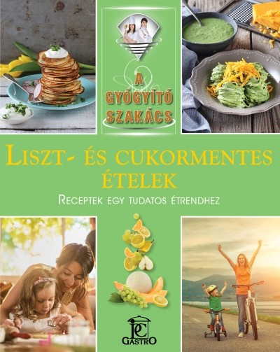 Csigó Zita - Kocsis Bálint - Liszt- és cukormentes ételek