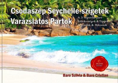 Baro Szilvia - Baro Cristian - Csodaszép Seychelle-szigetek
