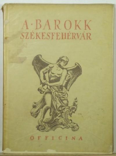 Say Géza - A barokk Székesfehérvár