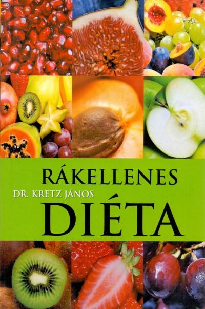 Dr. Kretz János - Rákellenes diéta