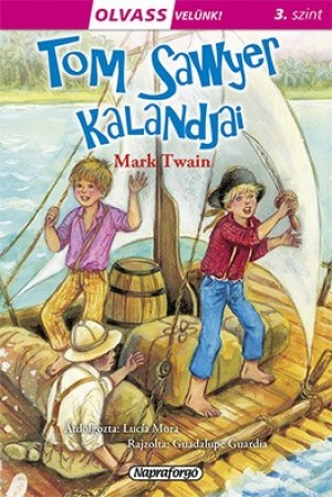 Mark Twain - Olvass velünk! (3) - Tom Sawyer kalandjai