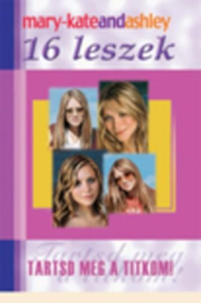 Ashley Olsen - Mary-Kate Olsen - 16 leszek - Tartsd meg a titkom!