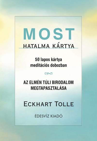 Eckhart Tolle - Most hatalma kártya