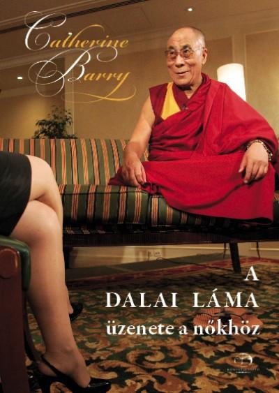 Catherine Barry - A Dalai Láma üzenete a nőkhöz
