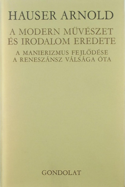 Hauser Arnold - A modern művészet és irodalom eredete