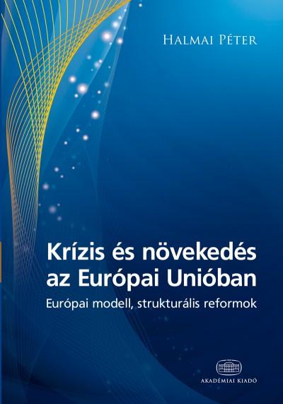 Halmai Péter - Krízis és növekedés az Európai Unióban