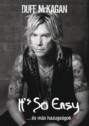 Duff Mckagan - It's So Easy ...�s m�s hazugs�gok