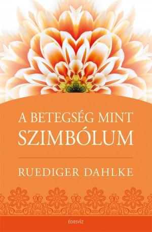 Ruediger Dahlke - A betegs�g, mint szimb�lum