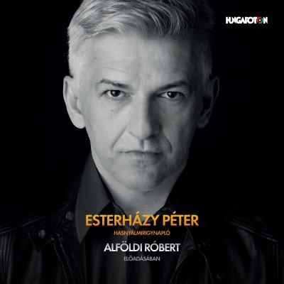 Esterházy Péter - Alföldi Róbert - Hasnyálmirigynapló - Hangoskönyv