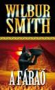 Wilbur Smith - A fáraó