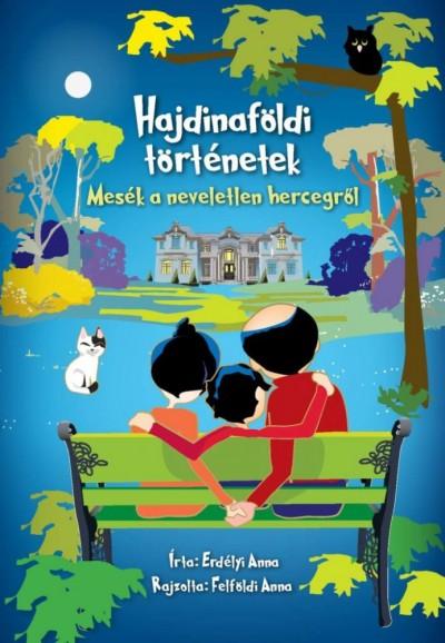 Erdélyi Anna - Dibás Gabriella  (Szerk.) - Hajdinaföldi történetek