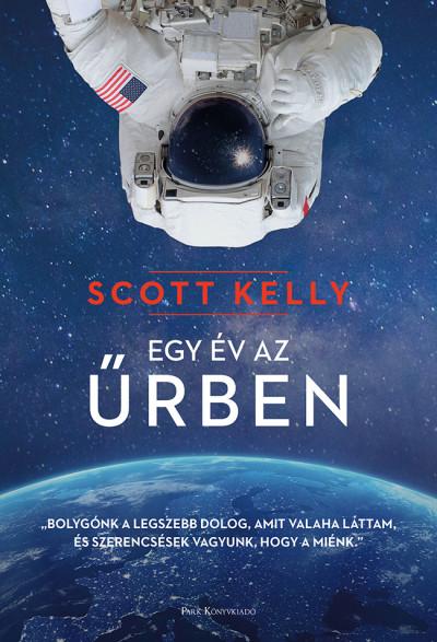 Scott Kelly - Egy év az űrben