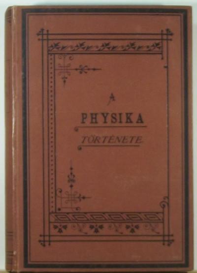 Heller Ágost - A physika története a XIX. században I.