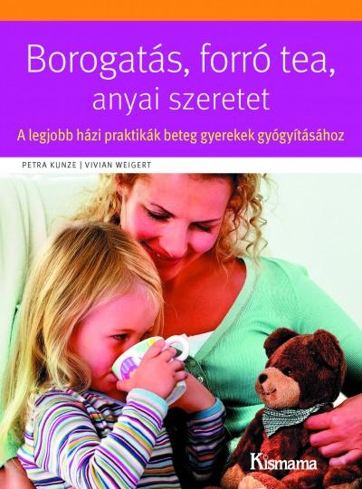 Petra Kunze - Vivian Weigert - Borogatás, forró tea, anyai szeretet