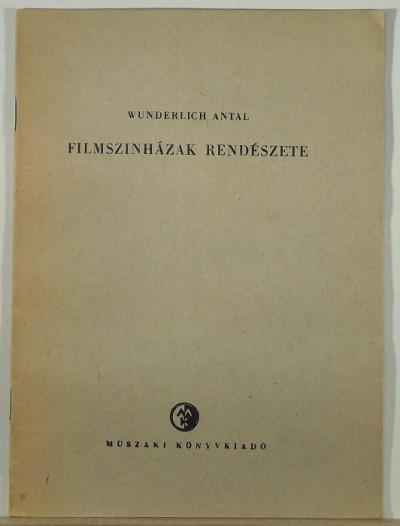 Wunderlich Antal - Filmszínházak rendészete