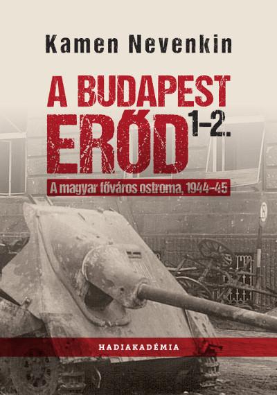 Kamen Nevenkin - A Budapest Erőd 1-2.