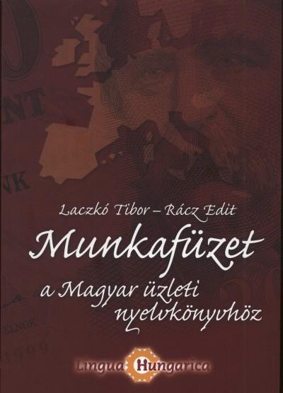 Laczkó Tibor - Rácz Edit - Munkafüzet a Magyar üzleti nyelvkönyvhöz