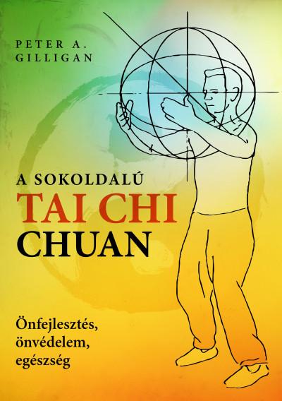 Peter A. Gilligan - A sokoldalú Tai Chi Chuan